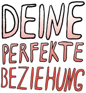 Deine perfekte Bezieung