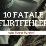 Flirttipps für Frauen: 10 fatale Flirt-Fehler, die du im Nachtleben vermeiden solltest