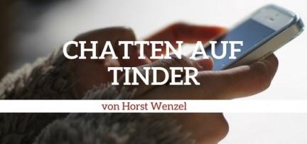 Frauen anschreiben auf Tinder – praktische Tipps für den Tinder Chat, um die Dating App zu rocken
